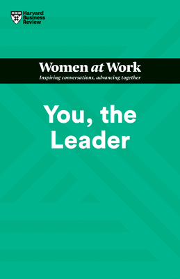 You, the Leader (HBR Women at Work Series) Cover Image