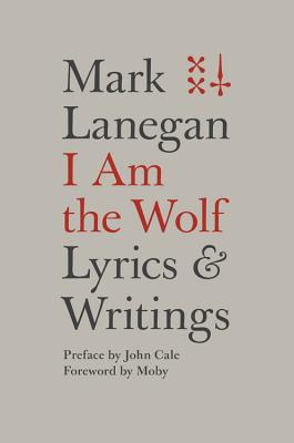I Am the Wolf: Lyrics and Writings Cover Image