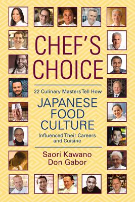 Chef's Choice: 22 Culinary Masters Tell How Japanese Food Culture Influenced Their Careers & Cuisine Cover Image