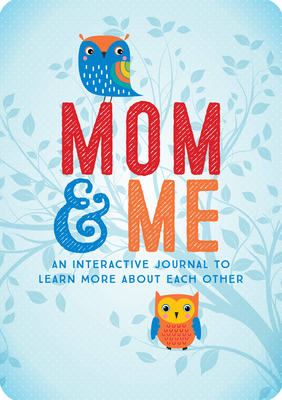 Mom & Me: An Interactive Journal to Learn More About Each Other (Creative Keepsakes #23) Cover Image