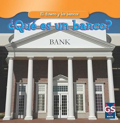 Que Es un Banco = What Is a Bank? (Dinero y los Bancos) Cover Image