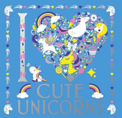 I Heart Cute Unicorns, Volume 6 Cover Image