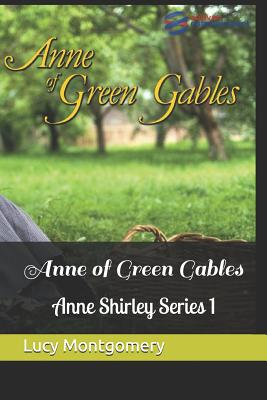 Anne of Green Gables: Anne Shirley Series #1 Cover Image
