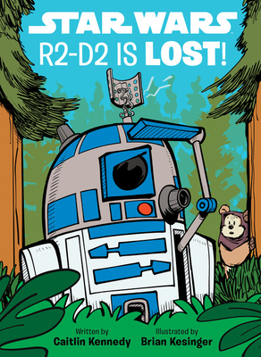 Star Wars R2-D2 is LOST! (A Droid Tales Book) Cover Image