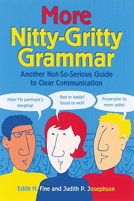 More Nitty-Gritty Grammar: Another Not-So-Serious Guide to Clear Communication Cover Image