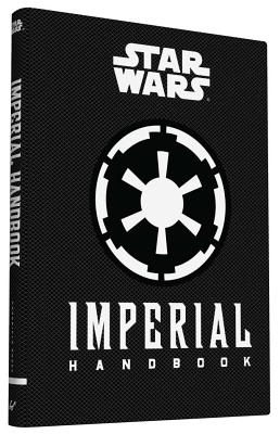 Star Wars®: Imperial Handbook: (Star Wars Handbook, Book About Star Wars Series) Cover Image