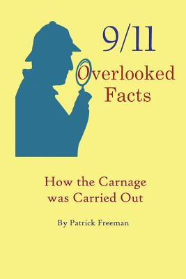 9/11 Overlooked Facts: How the Carnage was Carried Out Cover Image