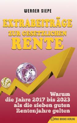 Extrabeiträge zur gesetzlichen Rente: Warum die Jahre 2017 bis 2023 als die sieben guten Rentenjahre gelten Cover Image