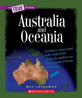 Australia and Oceania (True Book: Geography: Continents) (A True Book: Geography: Continents) Cover Image