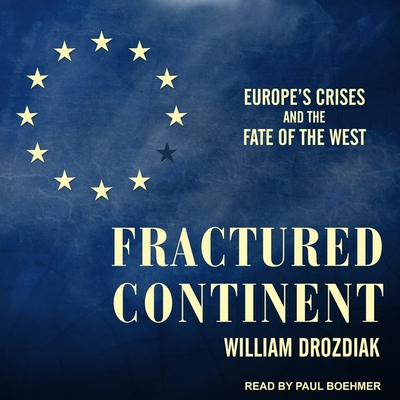 Fractured Continent: Europe's Crises and the Fate of the West Cover Image