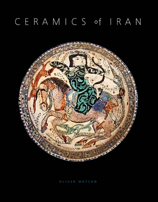 Ceramics of Iran: Islamic Pottery in the Sarikhani Collection Cover Image