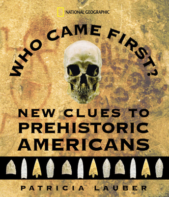 Who Came First? (Direct Mail Edition): New Clues to Prehistoric Americans Cover Image