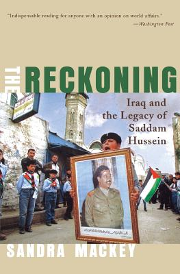 The Reckoning: Iraq and the Legacy of Saddam Hussein Cover Image