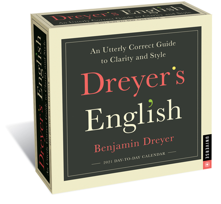 Dreyer's English 2021 Day-to-Day Calendar: An Utterly Correct Guide to Clarity and Style Cover Image