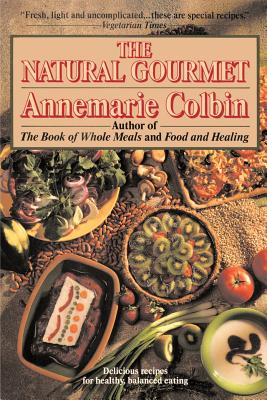 The Natural Gourmet: Delicious Recipes for Healthy, Balanced Eating Cover Image