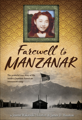 Farewell to Manzanar: A True Story of Japanese American Experience During and After the World War II Internment Cover Image