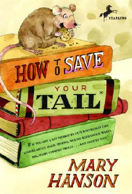 How to Save Your Tail*: *if You Are a Rat Nabbed by Cats Who Really Like Stories about Magic Spoons, Wolves with Snout-Warts, Big, Hairy Chimn Cover Image