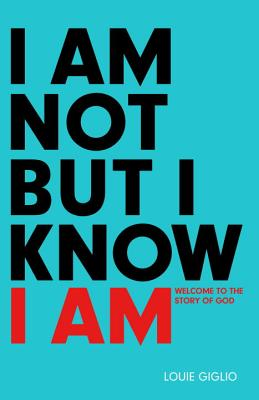 I Am Not But I Know I Am: Welcome to the Story of God Cover Image