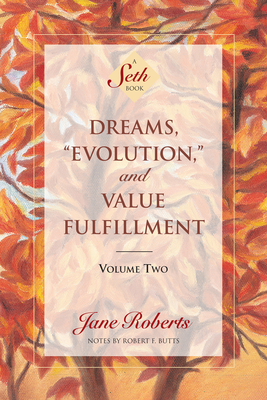 Dreams, Evolution, and Value Fulfillment, Volume Two: A Seth Book Cover Image