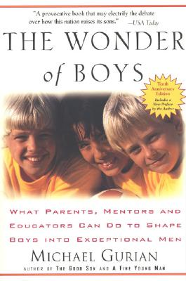 The Wonder of Boys: What Parents, Mentors and Educators Can Do to Shape Boys into Exceptional Men Cover Image