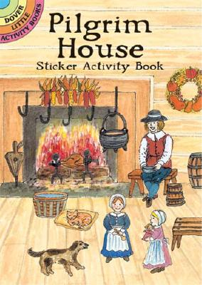 Pilgrim House Sticker Activity Book (Dover Little Activity Books Stickers) Cover Image