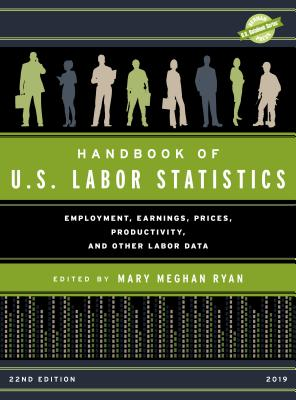 Handbook of U.S. Labor Statistics - 22nd Edition - 2019 (U.S. Databook) Cover Image