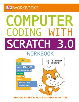 DK Workbooks: Computer Coding with Scratch 3.0 Workbook Cover Image