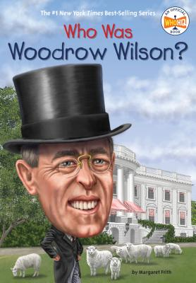 Who Was Woodrow Wilson? (Who Was?) Cover Image
