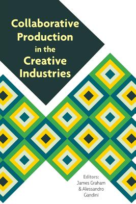 Cover for Collaborative Production in the Creative Industries