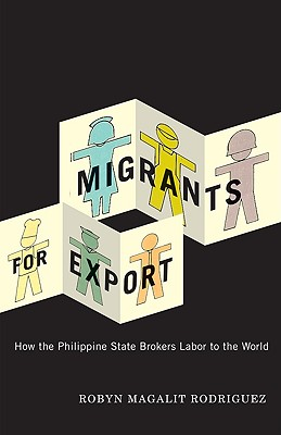 Migrants for Export: How the Philippine State Brokers Labor to the World Cover Image