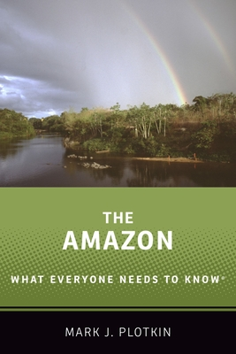 The Amazon: What Everyone Needs to Know(r) Cover Image