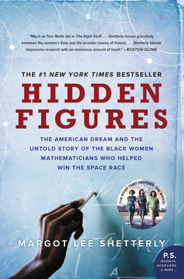 Hidden Figures: The American Dream and the Untold Story of the Black Women Mathematicians Who Helped Win the Space Race Cover Image
