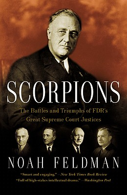 Scorpions: The Battles and Triumphs of FDR's Great Supreme Court Justices Cover Image