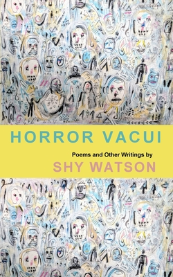 Horror Vacui: Poems and Other Writings Cover Image