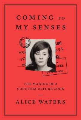 Coming to My Senses: The Making of a Counterculture Cook  cover image