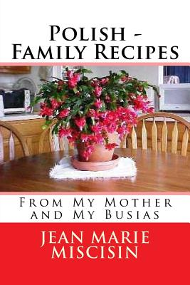 Polish - Family Recipes: From My Mother and My Busias Cover Image