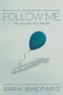 The Amateurs, Book 2 Follow Me: The Killer You Know Cover Image