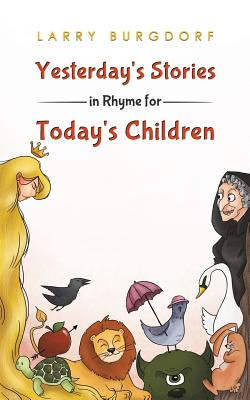 Yesterday's Stories in Rhyme for Today's Children Cover Image