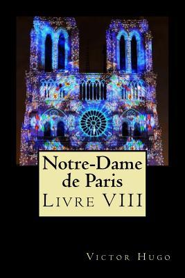 Notre-Dame de Paris (Livre VIII) Cover Image