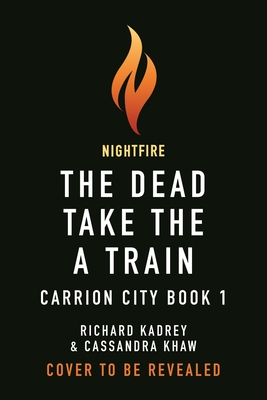 The Dead Take the A Train (Carrion City #1) Cover Image