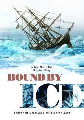 Bound by Ice: A True North Pole Survival Story Cover Image