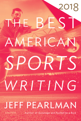 The Best American Sports Writing 2018 (The Best American Series ®) Cover Image