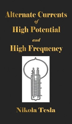 Experiments With Alternate Currents Of High Potential And High Frequency Cover Image