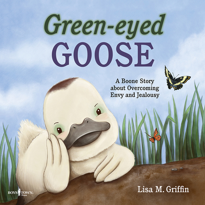 Green-Eyed Goose: A Boone Story about Overcoming Envy and Jealousy Cover Image