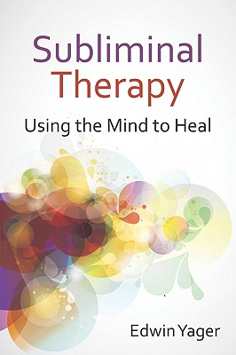 Subliminal Therapy: Using the Mind to Heal Cover Image