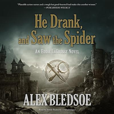 Cover for He Drank, and Saw the Spider (Eddie Lacrosse Novels (Audio) #5)