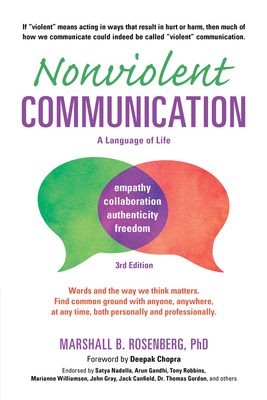 Nonviolent Communication: A Language of Life, 3rd Edition: Life-Changing Tools for Healthy Relationships (Nonviolent Communication Guides) Cover Image