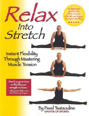 Relax into Stretch: Instant Flexibility Through Mastering Muscle Tension Cover Image