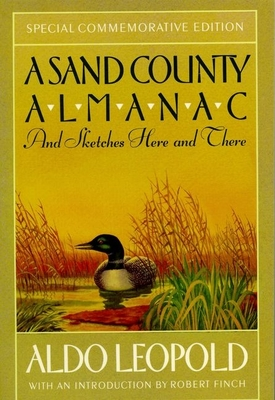A Sand County Almanac: And Sketches Here and There (Outdoor Essays & Reflections) Cover Image