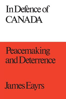 In Defence of Canada Volume III: Peacemaking and Deterrence (Canadian University Paperbooks #1) Cover Image